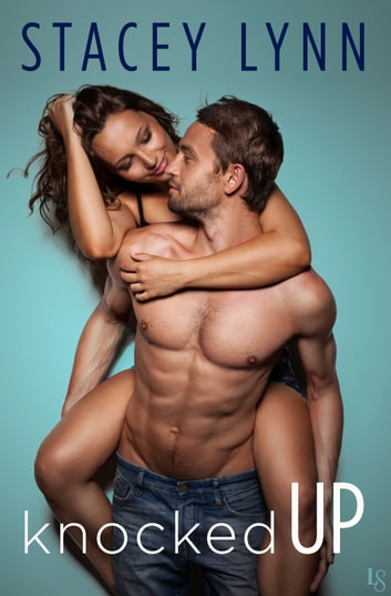 Knocked Up ebook by Stacey Lynn