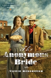 The Anonymous Bride ebook by Vickie McDonough