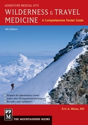 Wilderness & Travel Medicine - A Comprehensive Guide, Adventure Medical Kits ebook by Eric A. Weiss MD,Michael E. Jacobs MD