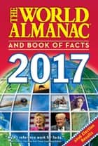 The World Almanac and Book of Facts 2017 ebook by Sarah Janssen