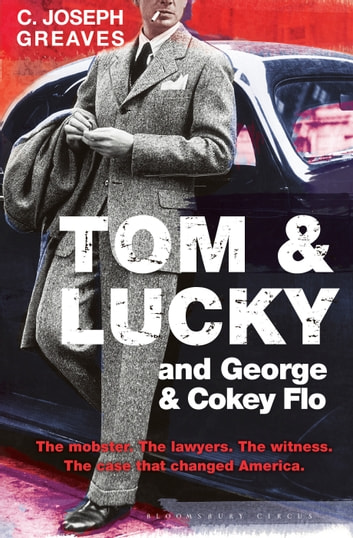 Tom & Lucky (and George & Cokey Flo) ebook by C. Joseph Greaves