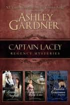 Captain Lacey Regency Mysteries, Volume 3 ebook by