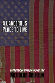 A Dangerous Place to Live ebook by Nicholas Ahlhelm