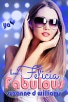 Felicia - Fabulous, #1 ebook by Suzanne D. Williams