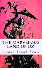 "The Marvelous Land of Oz - ""Illustrated Edition"" ebook by Lyman Frank Baum, Murat Ukray"