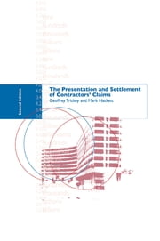 The Presentation and Settlement of Contractors' Claims - E2 ebook by Mark Hackett, Geoffrey Trickey