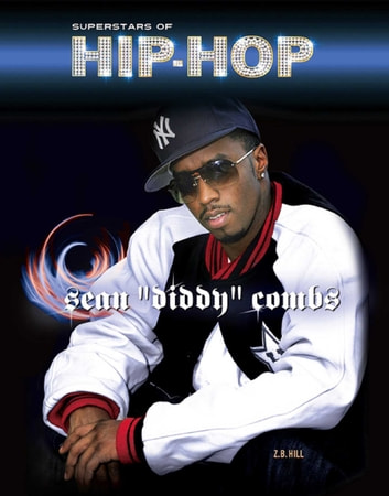 "Sean ""Diddy"" Combs ebook by Z.B. Hill"