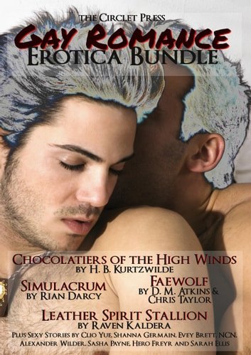 The Circlet Press Gay Romance Bundle ebook by H.B. Kurtzwilde,Rian Darcy,D.M. Atkins,Chris Taylor,Raven Kaldera,Jennifer Levine