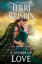 A Storm of Love - A Novella - The STORM Series eBook by Terri Brisbin