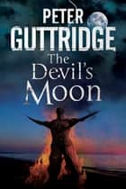 Devil's Moon ebook by Peter Guttridge