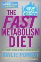 The Fast Metabolism Diet ebook by Haylie Pomroy