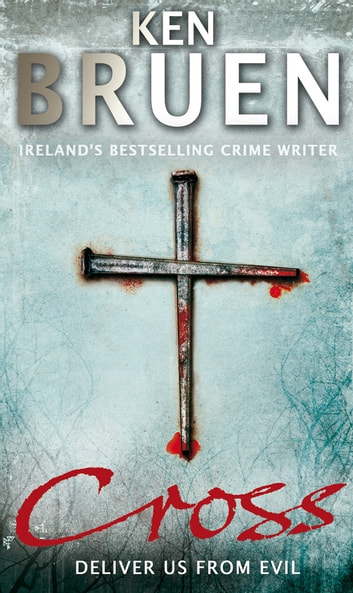 Cross ebook by Ken Bruen