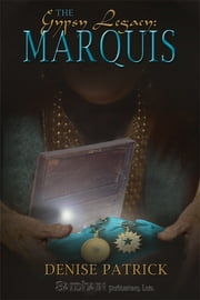 Gypsy Legacy: The Marquis ebook by Denise Patrick
