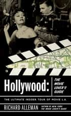 Hollywood: The Movie Lover's Guide ebook by Richard Alleman
