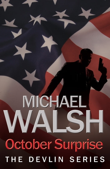 October Surprise ebook by Michael Walsh