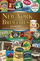 New York Breweries ebook by Lew Bryson, Don Cazentre