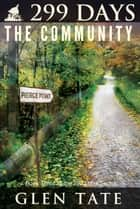 299 Days: The Community ebook by Glen Tate