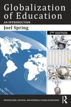 Globalization of Education - An Introduction ebook by Joel Spring