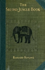 The Second Jungle Book, Illustrated ebook by Kipling,Rudyard