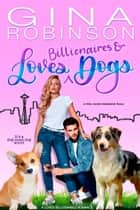Loves Billionaires and Dogs - A Feel Good Romance ebook by Gina Robinson