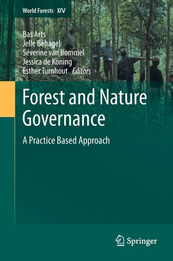 Forest and Nature Governance - A Practice Based Approach ebook by