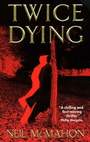 Twice Dying ebook by Neil McMahon