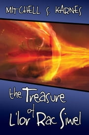 The Treasure of L'lor Rac Siwel: The Canaanshade Journeys Book III ebook by Mitchell Karnes