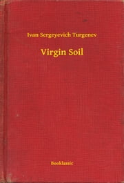 Virgin Soil ebook by Ivan Sergeyevich Turgenev