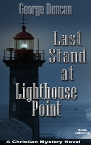 Last Stand at Lighthouse Point ebook by George L Duncan