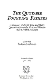 The Quotable Founding Fathers ebook by Buckner F. Melton, Jr.