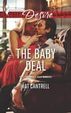 The Baby Deal ebook by Kat Cantrell