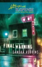 Final Warning (Mills & Boon Love Inspired) ebook by Sandra Robbins