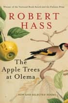 The Apple Trees at Olema ebook by Robert Hass