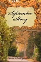 September Story ebook by Anna Scott Graham