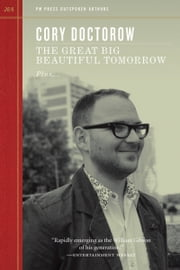 The Great Big Beautiful Tomorrow ebook by Cory Doctorow