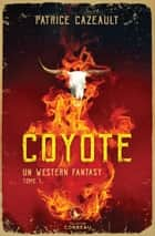 Coyote eBook by Patrice Cazeault