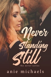 Never Standing Still ebook by Anie Michaels