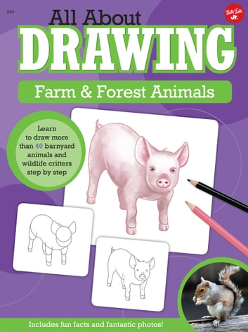 All About Drawing Farm & Forest Animals - Learn to draw more than 40 barnyard animals and wildlife critters step by step ebook by Robbin Cuddy