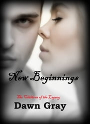 The Vampire Legacy VII; New Beginnings ebook by Dawn Gray