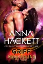 Griff (Hell Squad #17) ebook by Anna Hackett