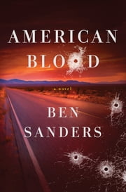 American Blood - A Novel ebook by Ben Sanders