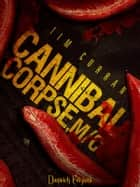 Cannibal Corpse, M/C eBook by Tim Curran, Alessandra Mari