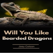 Will You Like Bearded Dragons audiobook by Joey Colson