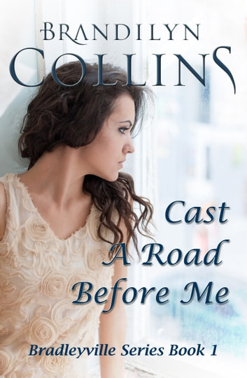 Cast A Road Before Me ebook by Brandilyn Collins