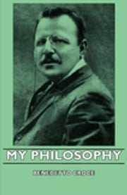 My Philosophy ebook by Benedetto Croce