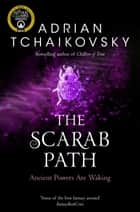 The Scarab Path: Shadows of the Apt 5 ebook by Adrian Tchaikovsky