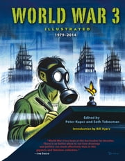 World War 3 Illustrated - 19792014 ebook by Peter Kuper,Seth Tobocman,Bill Ayers