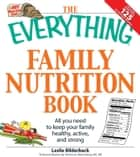 The Everything Family Nutrition Book ebook by Leslie Bilderback