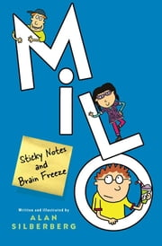 Milo - Sticky Notes and Brain Freeze ebook by Alan Silberberg