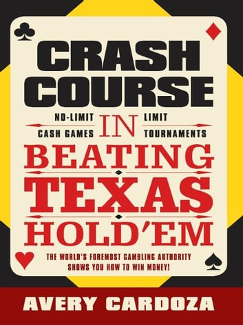 Crash Course in Beating Texas Hold'em ebook by Avery Cardoza
